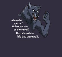 Always be a werewolf - for dark backgrounds Unisex T-Shirt