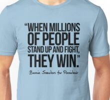 When millions of people stand up and fight, they win Unisex T-Shirt