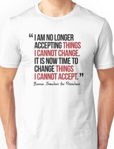 It is now time to change things I cannot accept Unisex T-Shirt