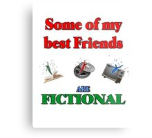 My Best Friends are Fictional Metal Print