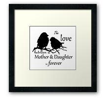 Mother Daughter Love Forever Quote Cute Bird Silhouette art Framed Print