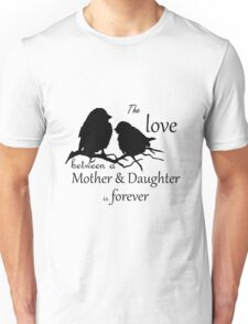 Mother Daughter Love Forever Quote Cute Bird Silhouette art Unisex T-Shirt