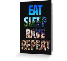 Eat Sleep Rave Repeat Greeting Card