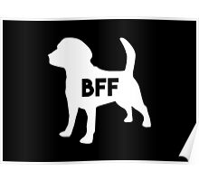 Pet BFF - Dog Best Friend Forever (white silhouette, black background) Poster