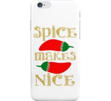 Spice Makes Nice iPhone Case/Skin