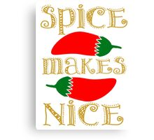 Spice Makes Nice Canvas Print