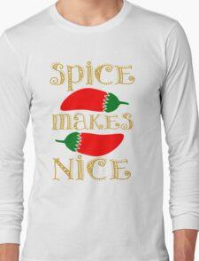 Spice Makes Nice Long Sleeve T-Shirt