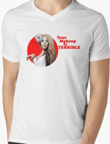 Your makeup is terrible Mens V-Neck T-Shirt
