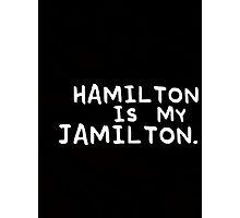 hamilton is my jamilton Photographic Print