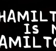 hamilton is my jamilton Sticker