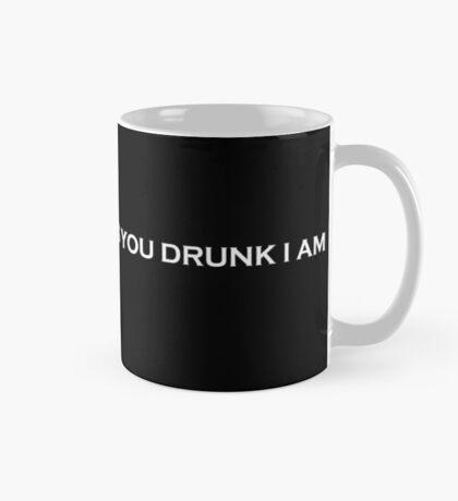 IM NOT AS THINK AS YOU DRUNK I AM (white) Mug