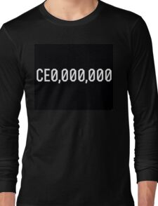 CE0 000,000 CEO CE0,000,000 Long Sleeve T-Shirt