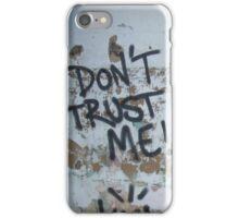 Don't Trust Me! iPhone Case/Skin