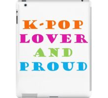 Proud K-pop Lover  iPad Case/Skin