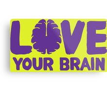 Love Your Brain Purple Quote Metal Print