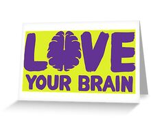 Love Your Brain Purple Quote Greeting Card