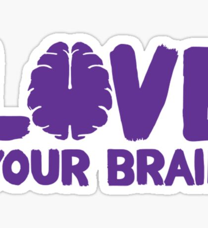Love Your Brain Purple Quote Sticker