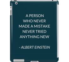 A person who never made a mistake... iPad Case/Skin