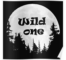 Wild One Fun Quote Moon and Trees Poster