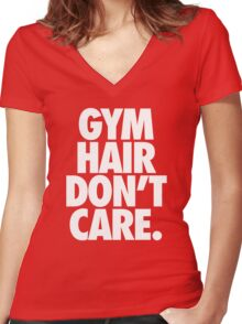 GYM HAIR DON'T CARE. Women's Fitted V-Neck T-Shirt