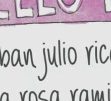 Hello I`m Esteban Julio Ricardo de la Rosa Ramirez Sticker