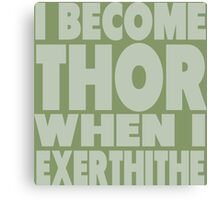 How To Become Thor Canvas Print