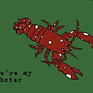 You're My Lobster by flockadoodle