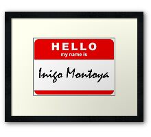Hello My Name Is Inigo Montoya Framed Print