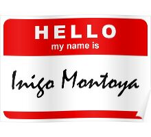 Hello My Name Is Inigo Montoya Poster