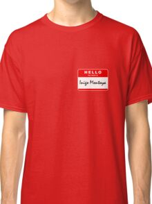 Hello My Name Is Inigo Montoya Classic T-Shirt