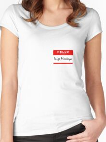 Hello My Name Is Inigo Montoya Women's Fitted Scoop T-Shirt