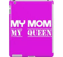 My Mom, My Queen iPad Case/Skin