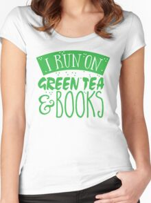 I run on green tea and books Women's Fitted Scoop T-Shirt