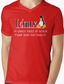 Linux is only free if your time has no value - T-shirt Hoodie Mens V-Neck T-Shirt