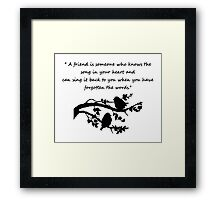 Friend Quote Song in my Heart Birds Framed Print
