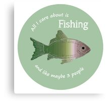 Care About Fishing Fun Fisherman Quote Canvas Print