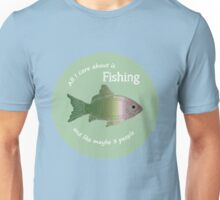 Care About Fishing Fun Fisherman Quote Unisex T-Shirt
