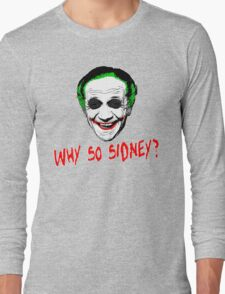 Why So Sidney? Long Sleeve T-Shirt