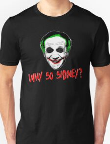 Why So Sidney? T-Shirt
