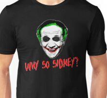 Why So Sidney? Unisex T-Shirt