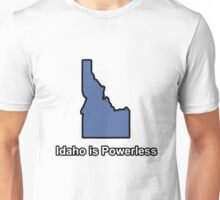 Idaho is Powerless Unisex T-Shirt