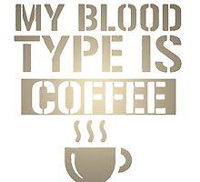 My blood type is coffee by arafia