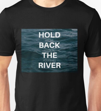 Hold Back Unisex T-Shirt