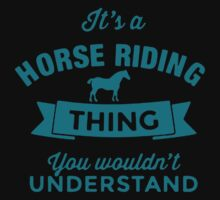 It's A Horse Riding You Wouldn't Understand by Fitriani