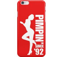 Pimpin' Since '92 iPhone Case/Skin