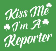 Kiss Me I'm A Reporter T - Shirts by Jamesle
