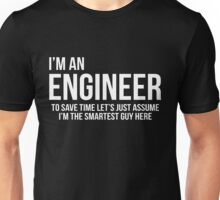 Im An Engineer Unisex T-Shirt