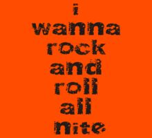 I Want To Rock And Roll All Night - Classic T-Shirt Music Sticker Kids Clothes
