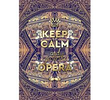 Keep Calm and Go to the Opera Garnier Paris Photographic Print