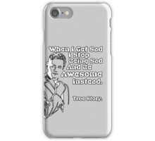 When I Get Sad I Stop Being Sad And Be Awesome Instead: Barney Stinson Quote iPhone Case/Skin